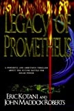 Legacy of Prometheus (0312872984) by Kotani, Eric