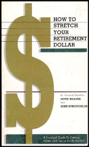 How to Stretch Your Retirement Dollar (A Practical Guide to Getting More Life Out of Your Money)