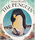 The Penguin (Animal World) (0816715726) by Anne-Marie Dalmais