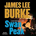Swan Peak: A Dave Robicheaux Novel Audiobook by James Lee Burke Narrated by Will Patton