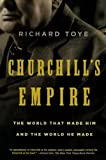 img - for Churchill's Empire: The World That Made Him and the World He Made book / textbook / text book