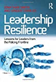img - for Leadership Resilience: Lessons for Leaders from the Policing Frontline book / textbook / text book