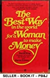 The best way in the world for a woman to make money: The founder of Careers for Women tells how to get in and move up through executive sales (044697515X) by King, David