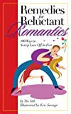 img - for Remedies for Reluctant Romantics: 100 Ways to Sweep Love Off Its Feet book / textbook / text book