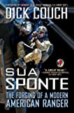 img - for Sua Sponte: The Forging of a Modern American Ranger by Couch, Dick (2012) Hardcover book / textbook / text book