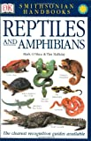 Smithsonian Handbooks: Reptiles and Amphibians (Smithsonian Handbooks) (0789493934) by O'Shea, Mark