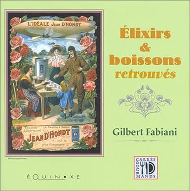 Elixirs et boissons retrouvés - Gilbert Fabiani