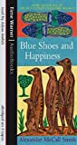 Alexander McCall Smith Blue Shoes And Happiness (No 1 Ladies Detective Agency 7)