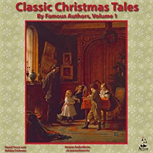 Classic Christmas Tales by Famous Authors Audiobook