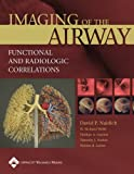 img - for Imaging of the Airways: Functional and Radiologic Correlations book / textbook / text book