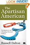 The Apartisan American: Dealignment a...