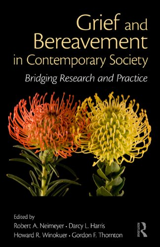 Grief and Bereavement in Contemporary Society: Bridging Research and Practice (Series in Death, Dying, and Bereavement)