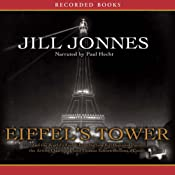Eiffel's Tower: And the World's Fair Where Buffalo Bill Beguiled Paris | [Jill Jonnes]