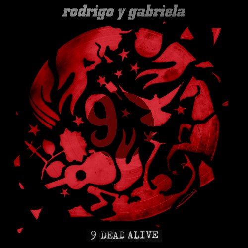 Rodrigo Y Gabriela-9 Dead Alive-Deluxe Edition-CD-FLAC-2014-FORSAKEN Download