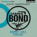 Nobody Lives Forever: James Bond Series, Book 5 Audiobook by John Gardner Narrated by Simon Vance