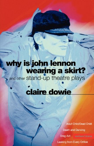 Why Is John Lennon Wearing Ski: And Other Stand-up Theatre Plays (Modern Plays)