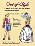 OUT-of-STYLE: A Modern Perspective of How, Why and When Vintage Fashions Evolved