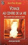 echange, troc Jean-Paul Bourre - Voyage au centre de la vie