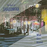 The Best Of Shadowfax - What Goes Around