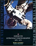 img - for The View from Space: American Astronaut Photography 1962-1972 book / textbook / text book