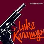Luke Karamazov: Great Lakes Books Series | Conrad Hilberry
