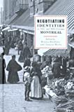 img - for Negotiating Identities in 19th- and 20th-century Montreal book / textbook / text book