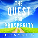 The Quest for Prosperity: How Developing Economies Can Take Off | Justin Yifu Lin