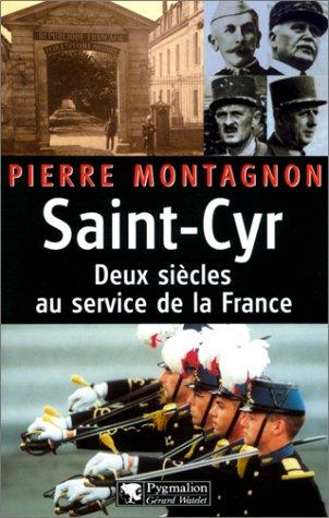 Saint Cyr : Deux siècles au service de la France