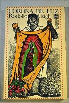 Corona de Luz. La Virgen: Rodolfo Usigli: Amazon.com: Books