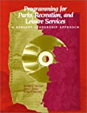 Programming for Parks, Recreation, and Leisure Services: A Servant Leadership Approach