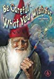 Be Careful What You Wish for (Cover-to-Cover Novels: Fantasy) (0756902886) by Church, Lisa R.