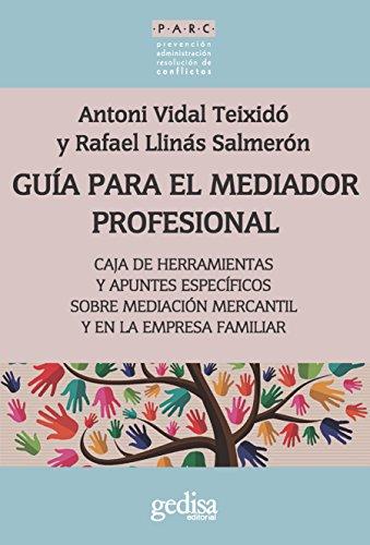 Guía para el mediador profesional: Caja de herramientas y apuntes específicos (PARC nº 350013)