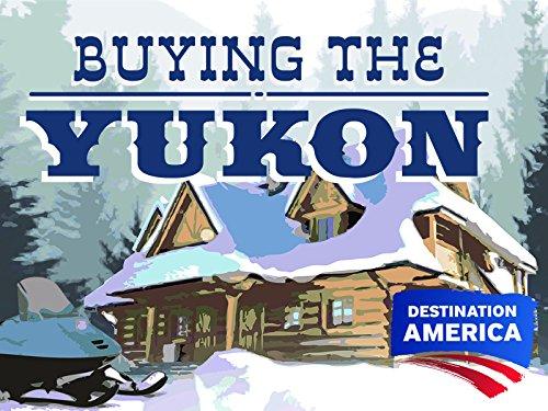 Buying the Yukon Season 1