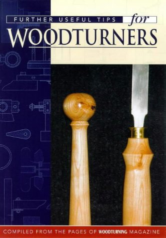 Further Useful Tips For Woodturners