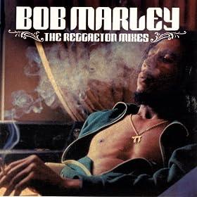 Bob Marley - The Reggaeton Mixes