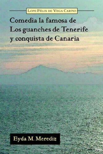 Comedia La Famosa de Los Guanches de Tenerife y Conquista de Canaria (Juan de La Cuesta-Hispanic Monographs) (Spanish Ed