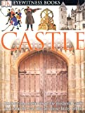 Castle (DK Eyewitness Books) (0756606594) by Christopher Gravett