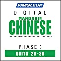 Chinese (Man) Phase 3, Unit 26-30: Learn to Speak and Understand Mandarin Chinese with Pimsleur Language Programs  by  Pimsleur