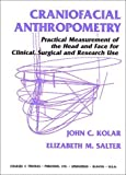 img - for Craniofacial Anthropometry: Practical Measurement of the Head and Face for Clinical, Surgical, and Research Use by John C. Kolar (1997-03-01) book / textbook / text book