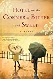 Image of Hotel on the Corner of Bitter and Sweet: A Novel