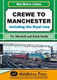 Vic Mitchell Crewe to Manchester: Including the Styal Line (NL (Northern Lines))