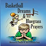 Basketball Dreams & Bluegrass Prayers