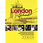 Which London School? The South East 2008/2009 (2008/2009 Guide)