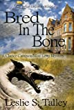 Bred in the Bone (A Clarice Campion/Miss Letty Mystery Book 2)