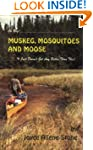 Oh Boy! Muskeg, Mosquitoes and Moose:...