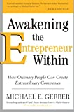 Awakening the Entrepreneur Within: How Ordinary People Can Create Extraordinary Companies (0061568155) by Gerber, Michael E.