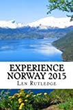 img - for Experience Norway 2015 by Len Rutledge (2015-07-15) book / textbook / text book