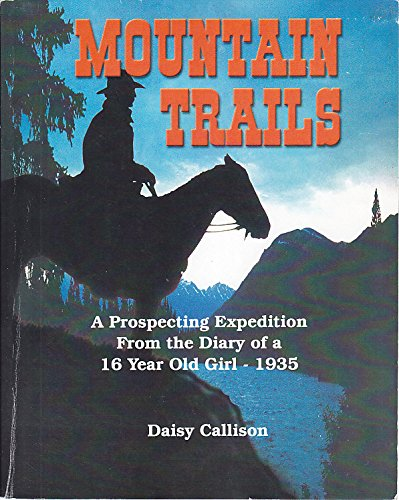 mountain-trails-a-prospecting-expedition-from-the-diary-of-a-16-year-old-girl-1935