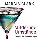 Mildernde Umstände: Ein Fall für Rachel Knight | Marcia Clark