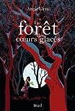 vignette de 'La Forêt des coeurs glacés (Anne Ursu)'